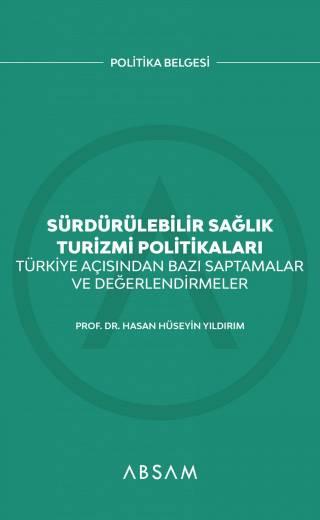 Sürdürülebilir Sağlık Turizmi Politikaları: Türkiye Açısından Bazı Saptamalar ve Değerlendirmeler (e-kitap)